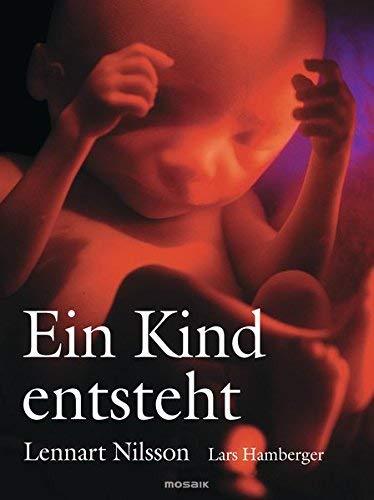 Ein Kind entsteht von Lennart Nilsson (2003) Gebundene Ausgabe