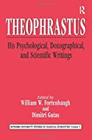Theophrastus (Rutgers University Studies in Classical Humanities)