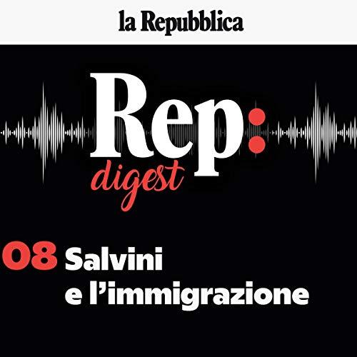 Couverture de Immigrazione, la battaglia sovranista di Salvini contro l'Europa