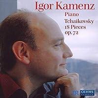 チャイコフスキー:18の小品 Op. 72 (カメンツ)
