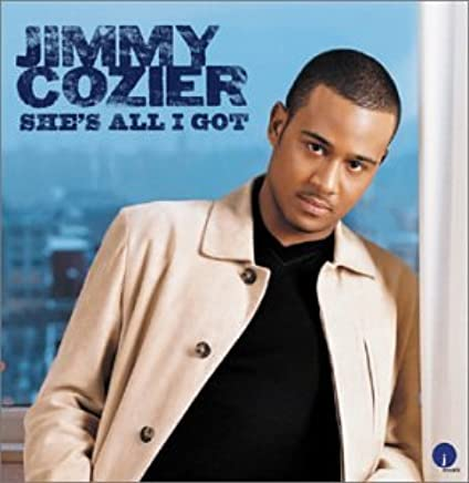 shes all i got jimmy cozier