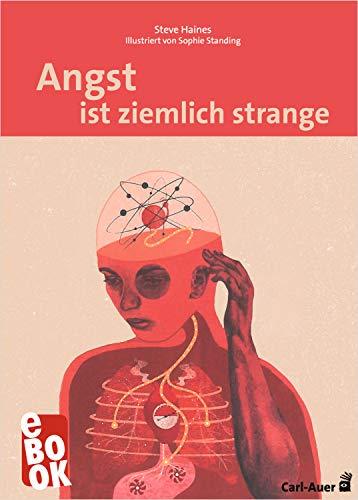Angst ist ziemlich strange (Carl-Auer Lebenslust)