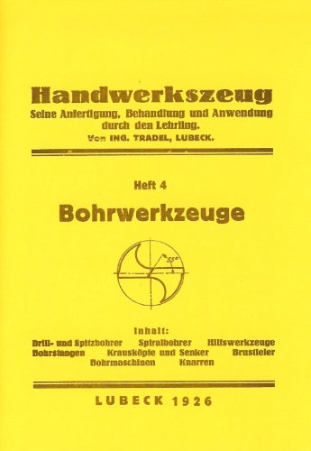 Handwerkszeug Heft 4 - Bohrwerkzeuge selber bauen - Lübeck 1926