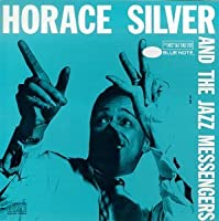 Horace Silver and the Jazz Messengers by Horace Silver