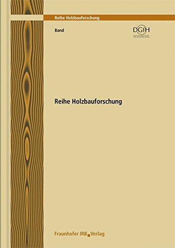 Holzbau der Zukunft. Teilprojekt 01. Ganzheitliche Planungsstrategien: Konzeption und Umsetzung. (Reihe Holzbauforschung)