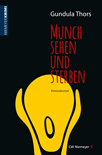 Munch sehen und sterben: Kriminalroman