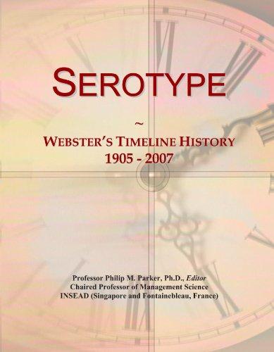 Serotype: Webster's Timeline History, 1905 - 2007