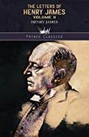 The Letters of Henry James (volume II) (Prince Classics)
