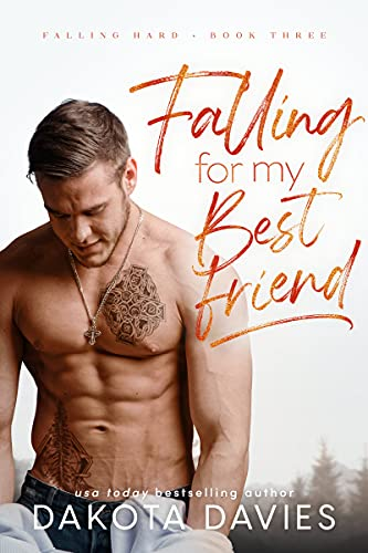 Falling for My Best Friend: A small town family saga romance (Falling Hard Book 3)