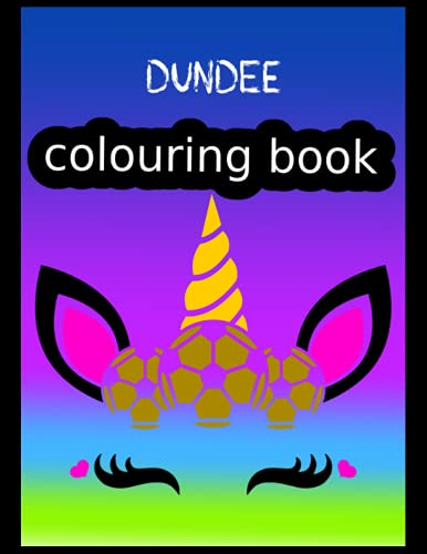 Dundee Colouring Book: Dundee FC Coloring Book, Dundee Football Club, Dundee FC Drawings, Dundee FC Book, Dundee FC