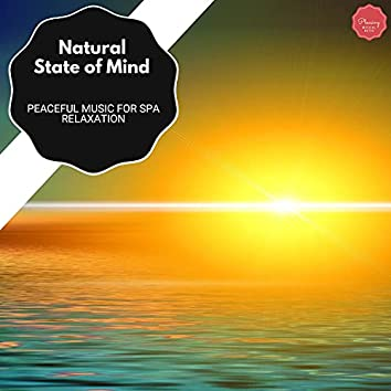 Natural State Of Mind - Peaceful Music For Spa Relaxation