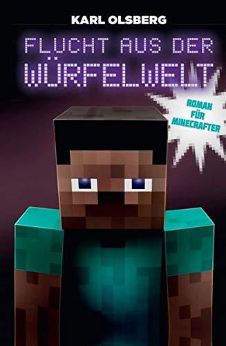 Flucht aus der Würfelwelt - Roman für Minecrafter