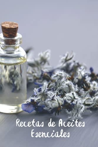 Recetas de Aceites Esenciales: Cuaderno Para Apuntar tus Recetas de Aceites Esenciales | 110 Páginas para Apuntar tus Recetas de Aromaterapia | Mira El Interior |