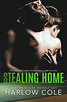 Stealing Home: St. Michaels Duet - Book 2 by [Harlow Cole]