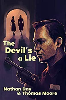 The Devil's A Lie by [Nathan Day, Thomas Moore]