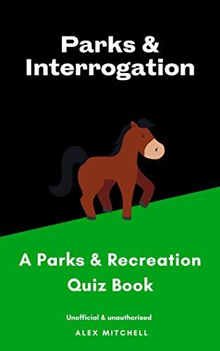 Parks & Interrogation: A Parks & Recreation Quiz Book (English Edition)
