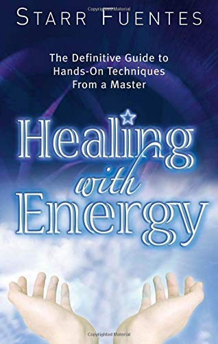 Download Healing With Energy: The Definitive Guide To Hands-On Techniques From A Master 