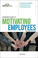 Manager's Guide to Motivating Employees (Briefcase Books)