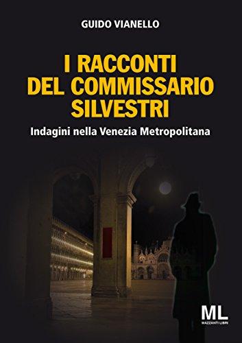 I racconti del Commissario Silvestri: Indagini nella Venezia metropolitana (Giallo&Nero)