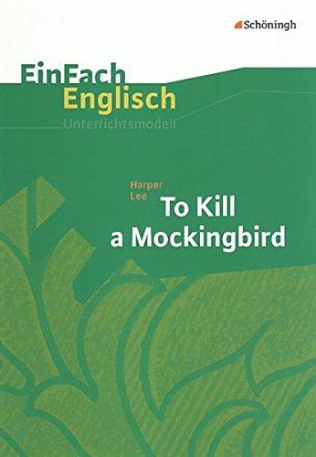 EinFach Englisch Unterrichtsmodelle. Unterrichtsmodelle für die Schulpraxis: EinFach Englisch Unterrichtsmodelle: Harper Lee: To Kill a Mockingbird