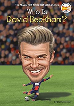 Who Is David Beckham? (Who Was?) by [Ellen Labrecque, Who HQ, John Hinderliter]