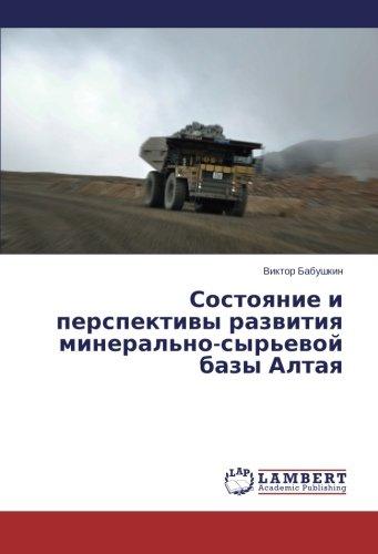 Sostoyanie I Perspektivy Razvitiya Mineral'no-Syr'evoy Bazy Altaya
