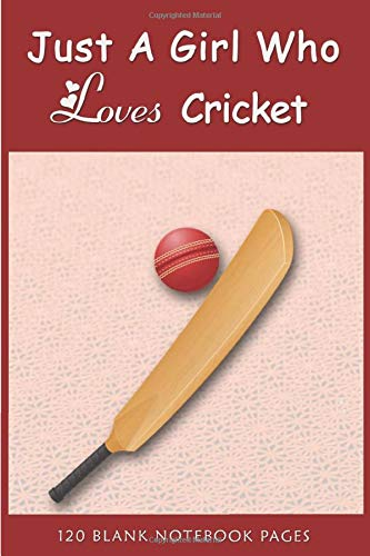 Just a Girl Who Loves Cricket: Gift for Cricket Lovers   Cricket Lovers Journal Notebook Diary Notepad   Journal for girls Boys Men Women funny gift ...   Thanksgiving  Christmas & Birthday Gifts