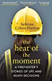 The Heat of the Moment: Life and Death Decision-Making From a Firefighter