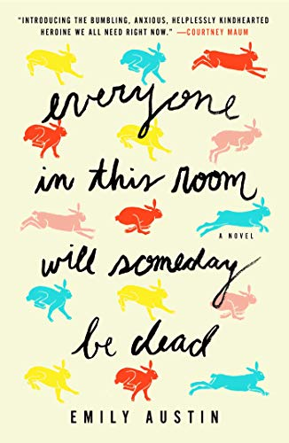Everyone in This Room Will Someday Be Dead: A Novel eBook: Austin, Emily:  Amazon.ca: Kindle Store