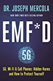 EMF*D: 5G, Wi-Fi & Cell Phones: Hidden Harms and How to Protect Yourself...