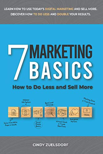 Compare Textbook Prices for 7 Marketing Basics: How to Do Less and Sell More  ISBN 9798680735206 by Zuelsdorf, Cindy,Higinbotham, Kitty