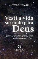 Vesti a Vida sorrindo para Deus (Portuguese Edition)