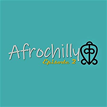 AfroChilly Episode 2