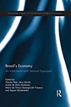 Brazil's Economy: An Institutional and Sectoral Approach (Routledge Studies in the Modern World Economy Book 171)