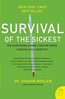 Survival of the Sickest: The Surprising Connections Between Disease and Longevity (P.S.)