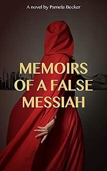 Memoirs of a False Messiah by [Pamela Becker]