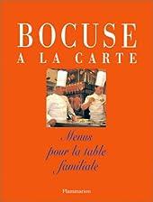 Bocuse à la carte - Menus pour la table familiale de Paul Bocuse