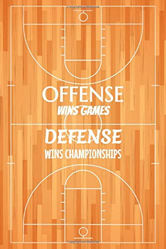 Offense Wins Games, Defense Wins Championships: Basketball Notebook | Composition book with 120 pages, 6x9 inches | Gift for Basketball and hoops lovers and fans
