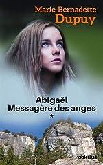 Abigaël, messagère des anges, Tome 1 de Marie-Bernadette Dupuy