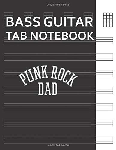 Bass Guitar Tab Notebook: Punk Rock Dad Tattoos Punker Rocker Ska Guitar Bass Drum Blank Tablature Writing Paper with Chord Fingering Charts. Electric Guitarist Manuscript Tabs Book Journal.