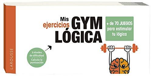 Mis ejercicios GYM LÓGICA (LAROUSSE - Libros Ilustrados/ Prácticos - Ocio y naturaleza - Ocio)