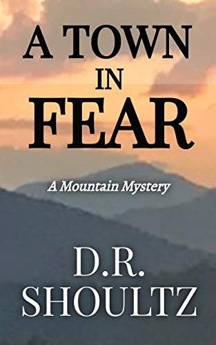 A Town in Fear (A Mountain Mystery Book 5) by [D. R. Shoultz]