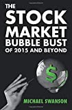 The Stock Market Bubble Bust Of 2015 And Beyond