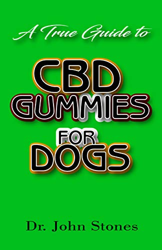 A True Guide To CBD Gummies for Dogs: Everything you need to...