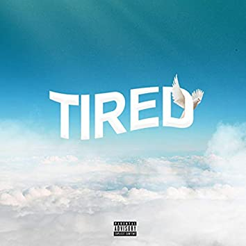 Tired (feat. JPhreezy)
