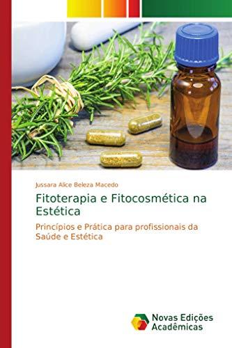 Fitoterapia e Fitocosm¿ca na Est¿ca: Princ¿os e Pr¿ca para profissionais da Sa¿de e Est¿ca