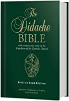 The Didache Bible: With Commentaries Based on the Catechism of the Catholic Church: Ignatius Bible Edition