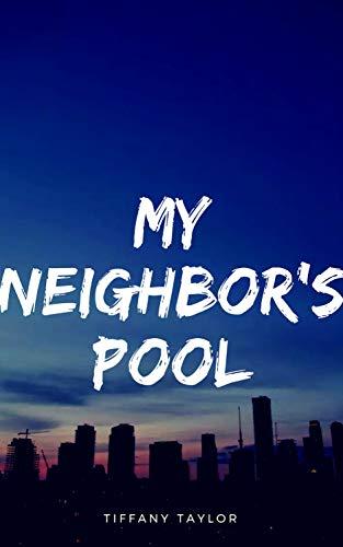 Voyeur exhibitionist : My Neighbor's Pool (English Edition)