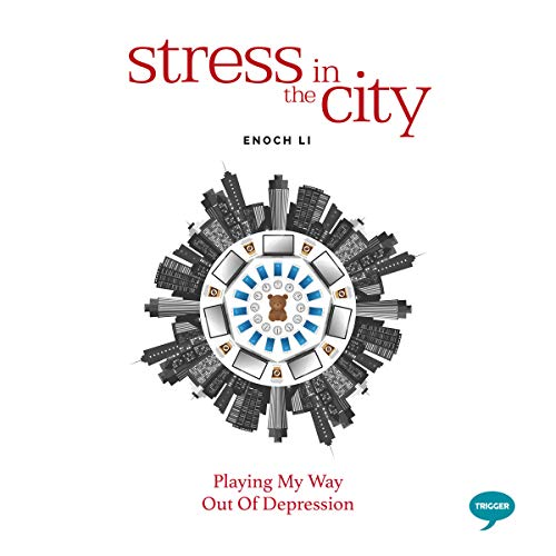 Stress in the City: Playing My Way out of Depression cover art