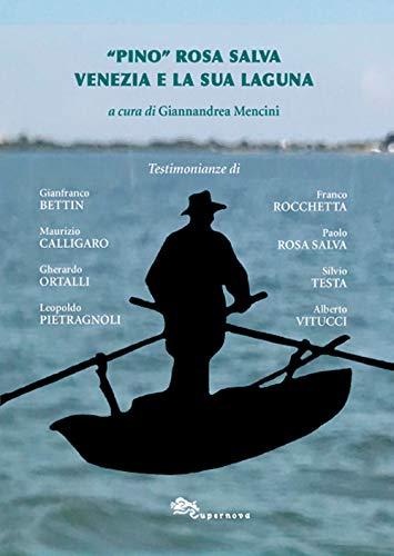 «Pino» Rosa Salva. Venezia e la sua Laguna